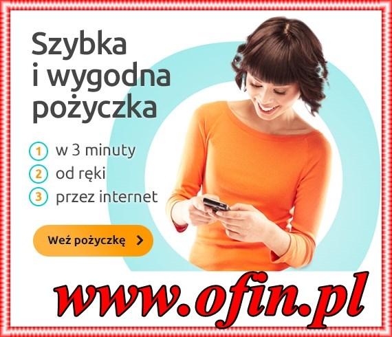 Nowość! Pierwsza pożyczka nawet do 1000 zł! Pieniądze w 10 minut na koncie! Niewiarygodna szybkość. Wystarczy dowód osobisty i telefon komórkowy Bezpieczeństwo zapewnia Ferratum Bank zobacz na www.ofin.pl tel. 79 55 71 300